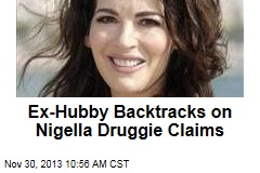 Ex-Hubby Backtracks on Nigella Druggie Claims