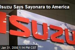 Isuzu Says Sayonara to America