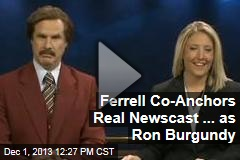 Ferrell Co-Anchors Real Newscast ... as Ron Burgundy