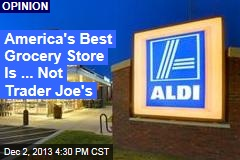 America's Best Grocery Store Is ... Not Trader Joe's