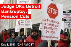 Judge OKs Detroit Bankruptcy, Pension Cuts