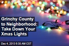 Grinchy County to Neighborhood: Take Down Your Xmas Lights