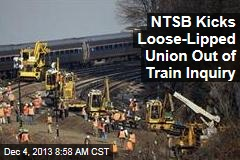 NTSB Kicks Loose-Lipped Union Out of Train Inquiry