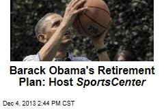 Barack Obama's Retirement Plan: Host SportsCenter