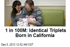 1 in 100M: Identical Triplets Born in California