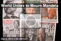 World Unites to Mourn Mandela
