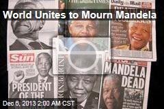 World Unites to Mourn Mandela
