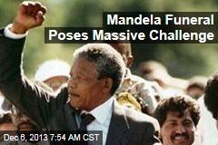 Mandela Funeral Poses Massive Challenge