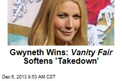 Gwyneth Wins: Vanity Fair Softens 'Takedown'