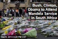 Bush, Clinton, Obama to Attend Mandela Service in South Africa