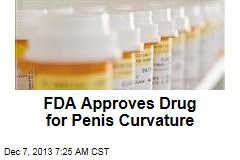 FDA Approves Drug for Penis Curvature