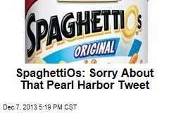 SpaghettiOs: Sorry About That Pearl Harbor Tweet