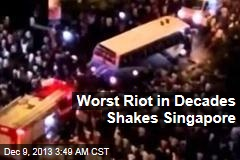Worst Riot in Decades Shake Singapore