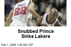 Snubbed Prince Sinks Lakers