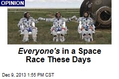 Everyone's in a Space Race These Days