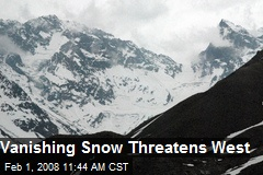 Vanishing Snow Threatens West