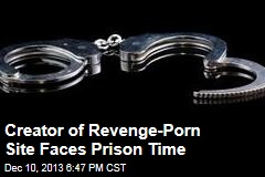 Creator of Revenge-Porn Site Faces Prison Time