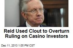 Reid Used Clout to Overturn Ruling on Casino Investors