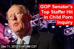 GOP Senator's Top Staffer Hit in Child Porn Inquiry
