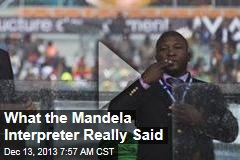 What the Mandela Interpreter Really Said