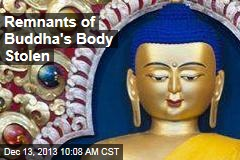 Remnants of Buddha's Body Stolen