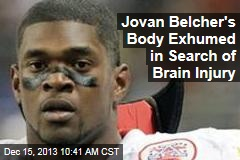 Jovan Belcher's Body Exhumed in Search of Brain Injury
