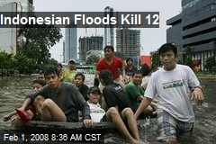 Indonesian Floods Kill 12