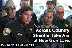 Across Country, Sheriffs Take Aim at New Gun Laws