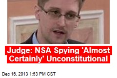 Judge: NSA Spying 'Almost Certainly' Unconstitutional