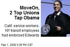 MoveOn, 2 Top Unions Tap Obama