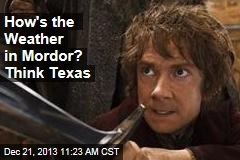 How's the Weather in Mordor? Think Texas