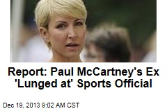Report: Paul McCartney's Ex 'Lunged at' Sports Official