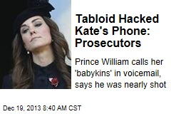 Tabloid Hacked Kate's Phone: Prosecutors