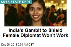 India's Gambit to Shield Female Diplomat Won't Work