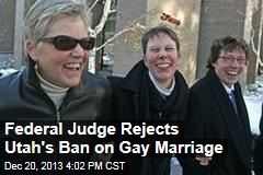 Federal Judge Rejects Utah's Ban on Gay Marriage