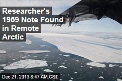 Researcher's 1959 Note Found in Remote Arctic