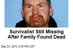 Survivalist Still Missing After Family Found Dead