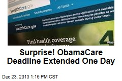 Surprise! ObamaCare Deadline Extended One Day