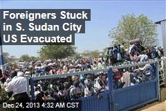 Canadians, Brits Stuck in S. Sudan City US Evacuated