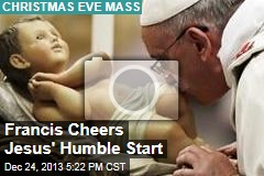 Francis Cheers Jesus' Humble Start