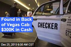 Found in Back of Vegas Cab: $300K in Cash
