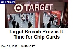 Target Breach Proves It: Time for Chip Cards