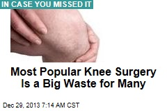 Most Popular Knee Surgery Is a Big Waste for Many