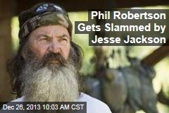 Phil Robertson Gets Slammed by Jesse Jackson