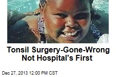 Tonsil Surgery-Gone-Wrong Not Hospital's First