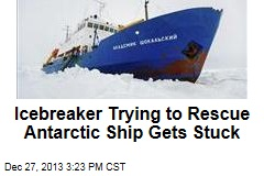 Icebreaker Trying to Rescue Antarctic Ship Gets Stuck