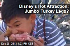 Disney to Sell 2M Jumbo Turkey Legs This Year