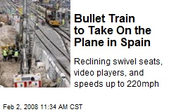 Bullet Train to Take On the Plane in Spain