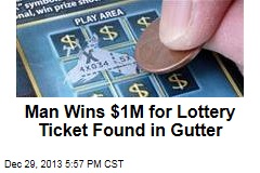 Man Wins $1M for Lottery Ticket Found in Gutter