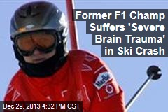 Former F1 Champ Suffers 'Severe Brain Trauma' in Ski Crash